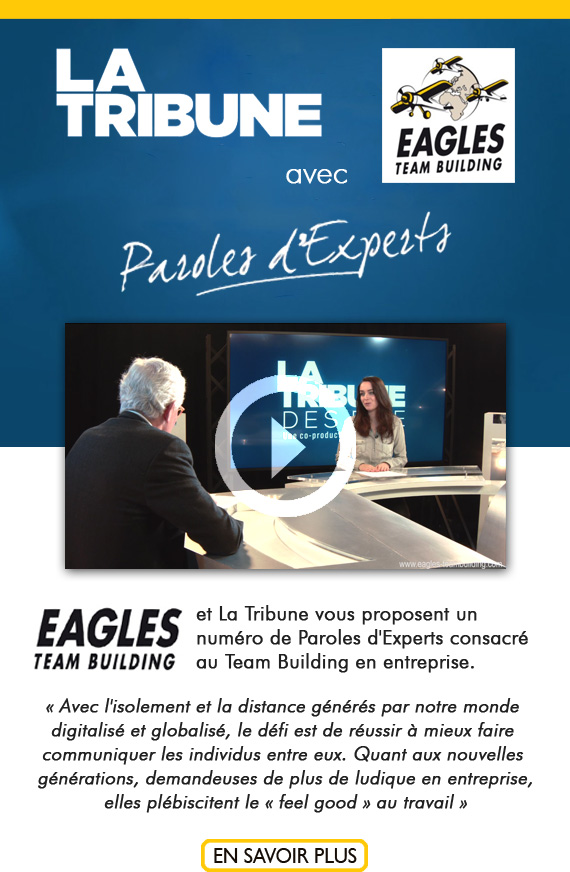 La Tribune : Parole d'experts avec Eagles Team Building