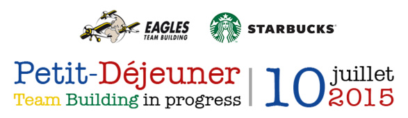 SAVE THE DATE / vendredi 10 juillet - Petit-Déjeuner EAGLES TEAM BUILDING au STARBUCKS COFFEE SAINT PAUL
