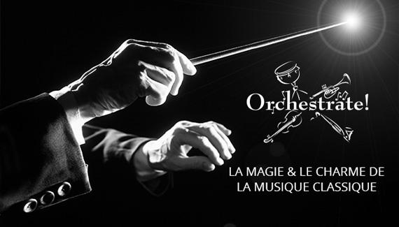 Orchestrate! : La magie et le charme de la musique classique