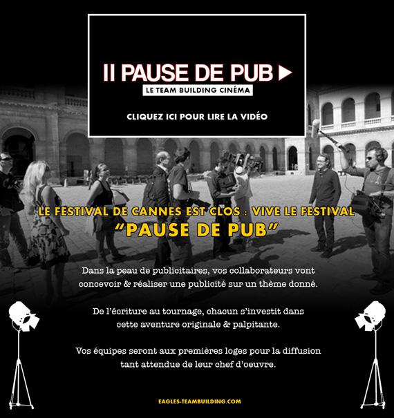 """Team Building Cinema : Le festival de Cannes est clos, vive le festival """"Pause de Pub"""""""