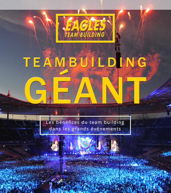 Team Building Géant : les grands événements